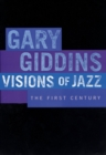 Visions of Jazz : The First Century - eBook