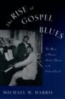 The Rise of Gospel Blues : The Music of Thomas Andrew Dorsey in the Urban Church - eBook