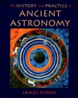 The History and Practice of Ancient Astronomy - eBook