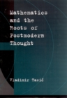 Mathematics and the Roots of Postmodern Thought - eBook