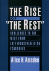 "The Rise of ""The Rest"" : Challenges to the West from Late-Industrializing Economies - eBook"