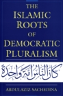 The Islamic Roots of Democratic Pluralism - eBook