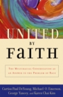 United by Faith : The Multiracial Congregation As an Answer to the Problem of Race - eBook