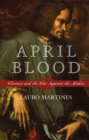 April Blood : Florence and the Plot against the Medici - eBook
