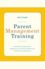 Parent Management Training : Treatment for Oppositional, Aggressive, and Antisocial Behavior in Children and Adolescents - eBook
