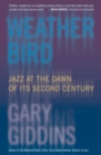 Weather Bird : Jazz at the Dawn of Its Second Century - eBook