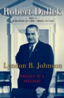 Lyndon B. Johnson: Portrait of a President : Portrait of a President - eBook