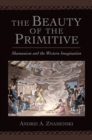 The Beauty of the Primitive : Shamanism and Western Imagination - eBook