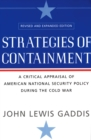 Strategies of Containment : A Critical Appraisal of American National Security Policy during the Cold War - eBook