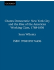 Chants Democratic : New York City and the Rise of the American Working Class, 1788-1850 - eBook