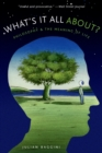 What's It All About? : Philosophy and the Meaning of Life - eBook