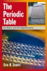 The Periodic Table : Its Story and Its Significance - eBook