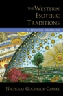The Western Esoteric Traditions : A Historical Introduction - eBook