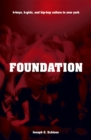 Foundation : B-boys, B-girls and Hip-Hop Culture in New York - eBook