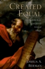Created Equal : How the Bible Broke with Ancient Political Thought - eBook