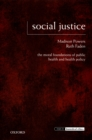 Social Justice : The Moral Foundations of Public Health and Health Policy - eBook