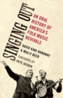 Singing Out : An Oral History of America's Folk Music Revivals - eBook