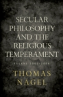 Secular Philosophy and the Religious Temperament : Essays 2002-2008 - eBook