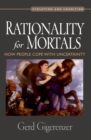 Rationality for Mortals : How People Cope with Uncertainty - eBook