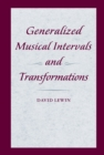 Generalized Musical Intervals and Transformations - eBook