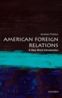 American Foreign Relations: A Very Short Introduction - Book