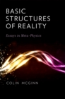 Basic Structures of Reality : Essays in Meta-Physics - eBook