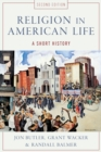 Religion in American Life : A Short History - eBook