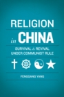 Religion in China : Survival and Revival under Communist Rule - eBook