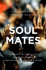 Soul Mates : Religion, Sex, Love, and Marriage among African Americans and Latinos - eBook