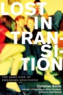Lost in Transition : The Dark Side of Emerging Adulthood - eBook