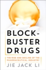 Blockbuster Drugs : The Rise and Decline of the Pharmaceutical Industry - eBook