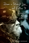 Draw a Straight Line and Follow It : The Music and Mysticism of La Monte Young - eBook