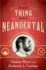 How To Think Like a Neandertal - eBook