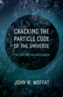 Cracking the Particle Code of the Universe - eBook