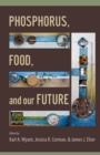 Phosphorus, Food, and Our Future - eBook