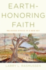 Earth-honoring Faith : Religious Ethics in a New Key - eBook