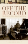 Off the Record : Performing Practices in Romantic Piano Playing - eBook