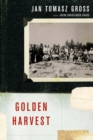 Golden Harvest : Events at the Periphery of the Holocaust - eBook