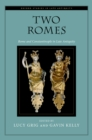 Two Romes : Rome and Constantinople in Late Antiquity - eBook