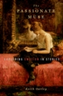 The Passionate Muse : Exploring Emotion in Stories - eBook