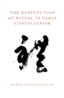 The Dysfunction of Ritual in Early Confucianism - eBook