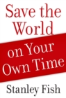 Save the World on Your Own Time - eBook