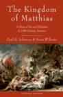 The Kingdom of Matthias : A Story of Sex and Salvation in 19th-Century America - eBook