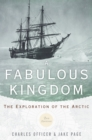 A Fabulous Kingdom : The Exploration of the Arctic - eBook