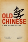 Old Chinese : A New Reconstruction - eBook