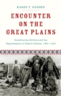 Encounter on the Great Plains : Scandinavian Settlers and the Dispossession of Dakota Indians, 1890-1930 - eBook