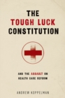 The Tough Luck Constitution and the Assault on Health Care Reform - eBook