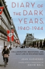 Diary of the Dark Years, 1940-1944 : Collaboration, Resistance, and Daily Life in Occupied Paris - eBook