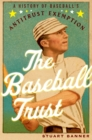 The Baseball Trust : A History of Baseball's Antitrust Exemption - eBook