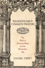 Shakespeare's Common Prayers : The Book of Common Prayer and the Elizabethan Age - eBook